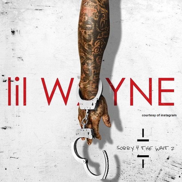 Lil Wayne – Sorry 4 The Wait 2 (Mixtape)